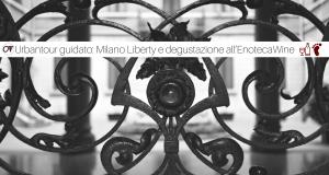 Urbantour guidato Milano Liberty e degustazione vini all'Enoteca Wine